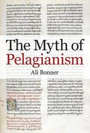 The Myth of Pelagianism by Ali Bonner image