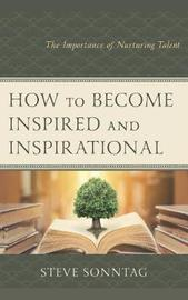 How to Become Inspired and Inspirational by Steve Sonntag image