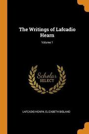 The Writings of Lafcadio Hearn; Volume 1 by Lafcadio Hearn