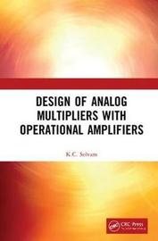 Design of Analog Multipliers with Operational Amplifiers by K.C. Selvam