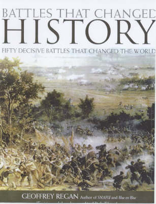 Battles That Changed History: Fifty Decisive Battles That Changed the World by Geoffrey Regan image