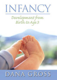 Infancy: Development from Birth to Age 3 by Dana Gross image