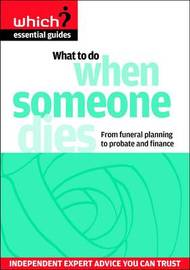 What to Do When Someone Dies: From Funeral Planning to Probate and Finance by Anne Wadey image