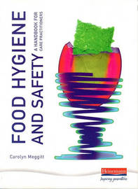 The Essentials of Food Safety and Hygiene: A Handbook for Care Practitioners by Carolyn Meggitt image