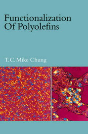 Functionalization of Polyolefins by T. C. Mike Chung