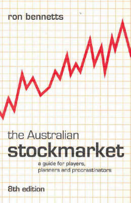 The Australian Stockmarket: A Guide for Players, Planners and Procrastinators by Ron Bennetts image