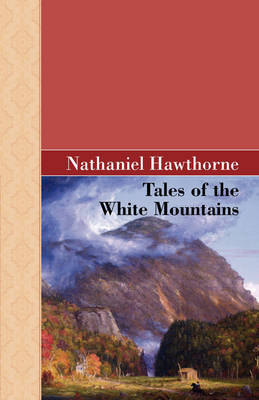 Tales of the White Mountains by Nathaniel Hawthorne image