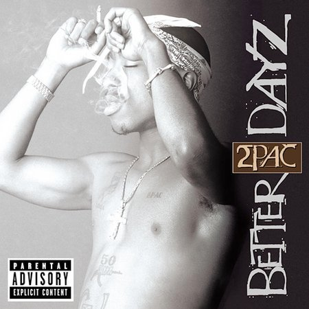 Better Dayz [Explicit Lyrics] by 2Pac