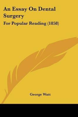 An Essay On Dental Surgery: For Popular Reading (1858) by George Watt