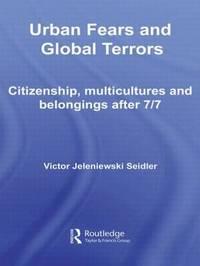 Urban Fears and Global Terrors by Victor Jeleniewski Seidler