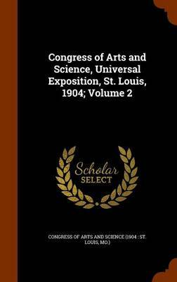 Congress of Arts and Science, Universal Exposition, St. Louis, 1904; Volume 2