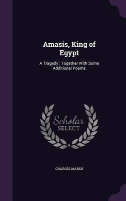 Amasis, King of Egypt by Charles Marsh image