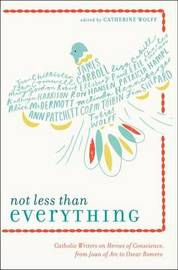 Not Less Than Everything by Catherine Wolff