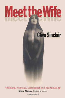Meet the Wife by Clive Sinclair