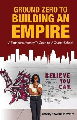 Ground Zero to Building an Empire by Stacey L Owens-Howard image