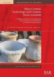 Maya Ceramic Technology and Ceramic Socio-economy by Carmen Giomar Sanchez Fortoul image