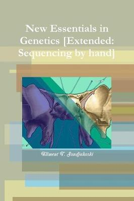 New Essentials in Genetics [Extended: Sequencing by hand] by Kliment Sandjakoski