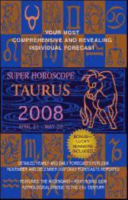 Super Horoscope Taurus: 2008 by Margarete Beim image