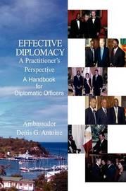 Effective Diplomacy by Ambassador Denis G. Antoine