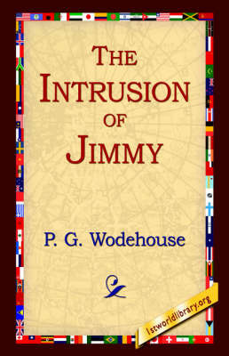 The Intrusion of Jimmy by P.G. Wodehouse