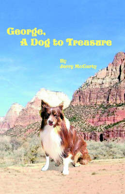 George, a Dog to Treasure by Jerry Mccarthy