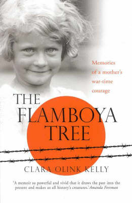 The Flamboya Tree: Memories of a Family's Wartime Courage by Clara Olink Kelly