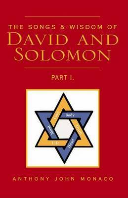 The Songs & Wisdom of David and Solomon by Anthony J. Monaco