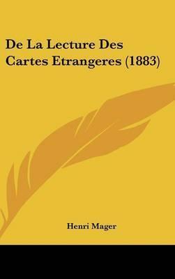 de La Lecture Des Cartes Etrangeres (1883) by Henri Mager