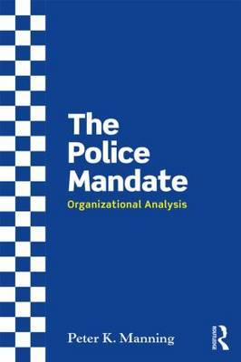 The Police Mandate by Peter K Manning