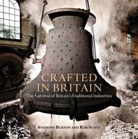 Crafted in Britain by Anthony Burton