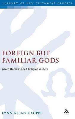 Foreign But Familiar Gods by Lynn Allan Kauppi image
