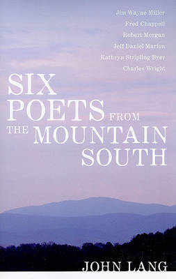 Six Poets from the Mountain South by John Lang