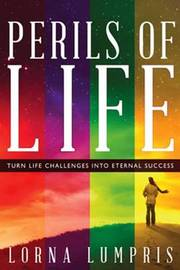 Perils Of Life by Lorna Lumpris