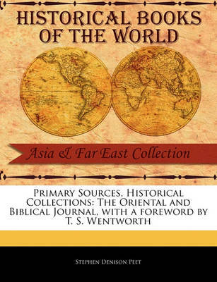 The Oriental and Biblical Journal by Stephen Denison Peet