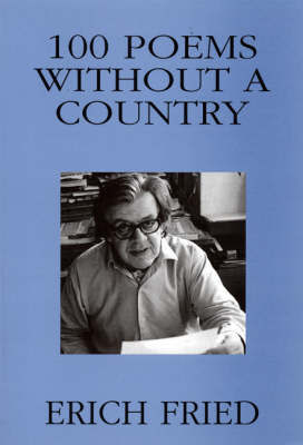 100 Poems without a Country by Erich Fried image