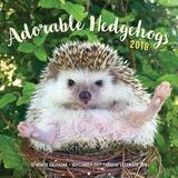 Adorable Hedgehogs 2018 Wall Calendar by Huffy Hedgehogs