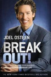 Break Out! by Joel Osteen