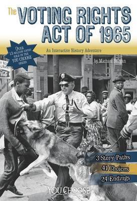 Voting Rights Act of 1965: An Interactive History Adventure by Michael Burgan
