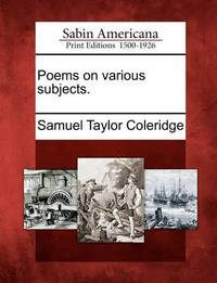 Poems on Various Subjects. by Samuel Taylor Coleridge