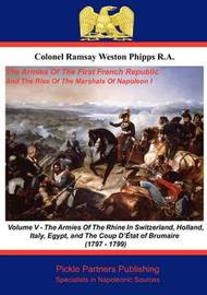 The Armies of the First French Republic, and the Rise of the Marshals of Napoleon I: v. 5 by Ramsay Weston Phipps