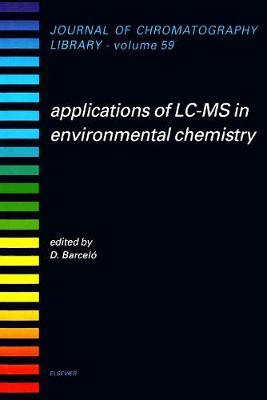 Applications of LC-MS in Environmental Chemistry: Volume 59