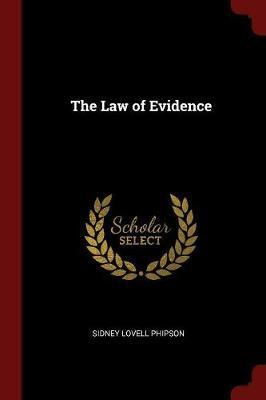 The Law of Evidence by Sidney Lovell Phipson image