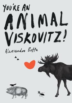 You're An Animal, Viskovitz! by Alessandro Boffa