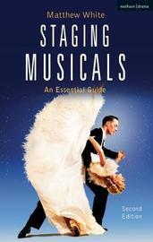 Staging Musicals by Matthew White