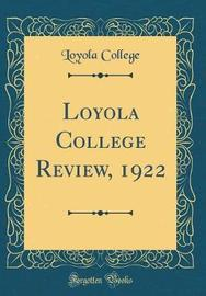 Loyola College Review, 1922 (Classic Reprint) by Loyola College image