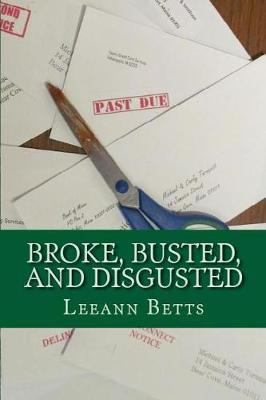 Broke, Busted, and Disgusted by Leeann Betts image