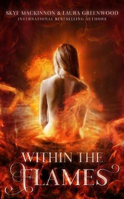 Within the Flames by Skye Mackinnon