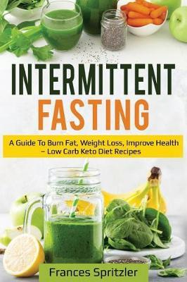 Intermittent Fasting by Frances Spritzler