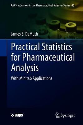 Practical Statistics for Pharmaceutical Analysis by James E.De Muth