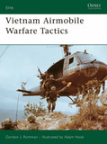 Vietnam Airmobile Warfare Tactics by Gordon L. Rottman